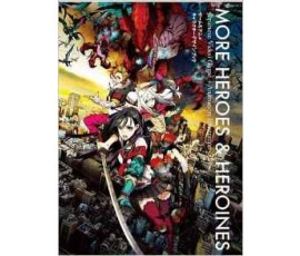 MORE HEROES AND HERONES : JAPANESE VIDEO GAME + ANIMATION ILLUSTRATION