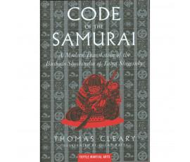 THE CODE OF THE SAMURAI: A MODERN TRANSLATION OF THE BUSHIDO SHOSHINSHU OF TAIRA SHIGESUKE