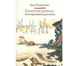 CIVILIZATIE JAPONEZA – DE LA ORIGINI PANA IN EPOCA CLASICA