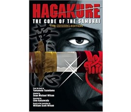 HAGAKURE:THE CODE OF THE SAMURAI (THE MANGA EDITION)