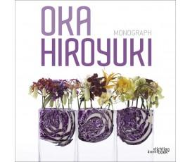 Hiroyuki Oka: Monograph (JAPANESE CONTEMPORARY FLORAL ART)